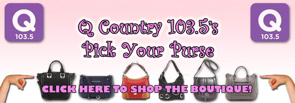 Q Country 103'5 Pick Your Purse
