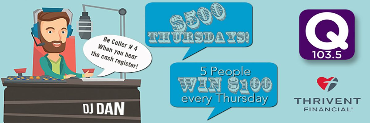 $500 Thursdays! Presented by Thrivent Financial!